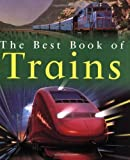 img - for The Best Book of Trains (Best Books of) by Balkwill, Richard (2008) Paperback book / textbook / text book