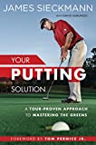 Your Putting Solution: A Tour-Proven Approach to Mastering the Greens
