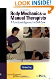 Body Mechanics for Manual Therapists: A Functional Approach to Self-Care (LWW Massage Therapy and Bodywork Educational Series)