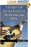 Times of Rebellion: A Christian Novel (The End Times Saga Book 4)