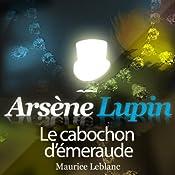 Le cabochon d'émeraude (Arsène Lupin 41) | Maurice Leblanc