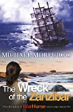 The Wreck of the Zanzibar Michael Morpurgo