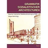 """Grammatik sozialistischer Architekturen. Lesarten historischer St�dtebauforschung zur DDRvon """"Holger Barth"""""""
