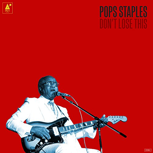 Pops Staples-Dont Lose This-CD-FLAC-2015-NBFLAC Download