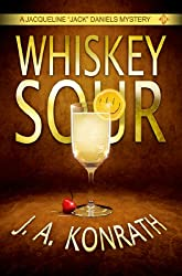 "Whiskey Sour - A Thriller (Jacqueline ""Jack"" Daniels Mysteries Book 1) (English Edition)"