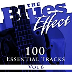 The Blues Effect, Vol. 6 (100 Essential Tracks)