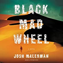 Black Mad Wheel: A Novel Audiobook by Josh Malerman Narrated by Robertson Dean