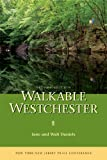Walkable Westchester: A Walking Guide to Westchester County, NY