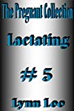 img - for Lactating - The Pregnant Collection #5 Erotica book / textbook / text book