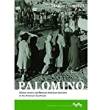 [ PALOMINO: CLINTON JENCKS AND MEXICAN-AMERICAN UNIONISM IN THE AMERICAN SOUTHWEST (WORKING CLASS IN AMERICAN HISTORY (HARDCOVER)) ] By Lorence, James J ( Author) 2013 [ Hardcover ]