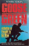 Goose Green: A Battle Is Fought to Be Won by Mark Adkin (1993-05-04)