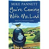 You're Coming With Me Lad: Tales of a Yorkshire Bobbyby Mike Pannett