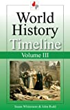 img - for World History Timeline - Volume III - From the death of de Molay to the St. Bartholomew's Day Massacre book / textbook / text book