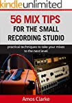 56 Mix Tips for the Small Recording S...