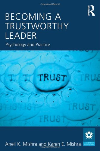 Becoming a Trustworthy Leader: Psychology and Practice (LEADERSHIP: Research and Practice)