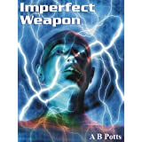Imperfect Weapon (Espion Series Book 1) ~ A B Potts