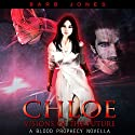 Chloe - Visions of the Future: A Blood Prophecy Novella Audiobook by Barb Jones Narrated by Ruby Rivers