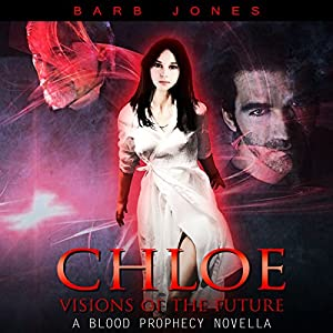 Chloe - Visions of the Future: A Blood Prophecy Novella Audiobook