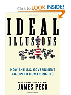 How the U.S. Government Co-opted Human Rights - James Peck