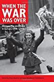 img - for When the War Was Over: Women, War, and Peace in Europe, 1940-1956 book / textbook / text book