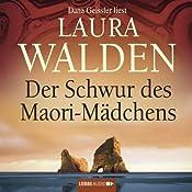 Der Schwur des Maori-Mädchens | Laura Walden