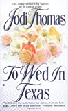 To Wed in Texas (Texas Brothers Trilogy) (0425175162) by Thomas, Jodi