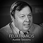 Felix Francis: Audible Sessions: FREE Exclusive Interview | Robin Morgan