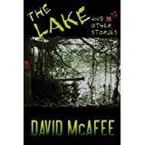The Lake and 17 Other Stories ~ David Dalglish