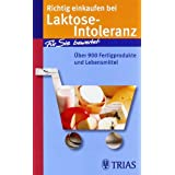 """Richtig einkaufen bei Laktose-Intoleranz: �ber 900 Fertigprodukte und Lebensmittelvon """"Karin Hofele"""""""