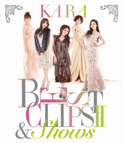 BEST CLIPS II KARA -0 - SHOWS (limited edition) [Blu-ray]