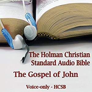 The Gospel of John: The Voice Only Holman Christian Standard Audio Bible (HCSB) Audiobook