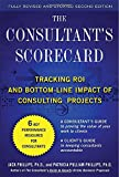 The Consultants Scorecard, Second Edition: Tracking ROI and Bottom-Line Impact of Consulting Projects