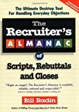 img - for The Recruiter's Almanac of Scripts, Rebuttals and Closes by Bill Radin (1998-04-01) book / textbook / text book