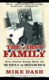 The First Family: Terror, Extortion, Revenge, Murder and The Birth of the American Mafia
