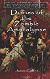 Diaries of the Zombie Apocalypse (1466263385) by Collins, James