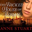 The Wicked House of Rohan (       UNABRIDGED) by Anne Stuart Narrated by Susan Ericksen