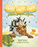 Soap, Soap, Soap / Jabon, Jabon, Jabon