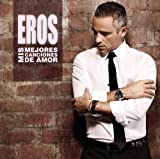 Eros Ramazzotti Mis Mejores Canciones De Amor