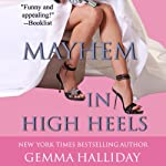 Mayhem in High Heels (       UNABRIDGED) by Gemma Halliday Narrated by Caroline Shaffer