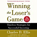 Winning the Loser's Game: Timeless Strategies for Successful Investing Audiobook by Charles D. Ellis Narrated by John Lescault