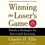 Winning the Loser's Game: Timeless Strategies for Successful Investing | Charles D. Ellis