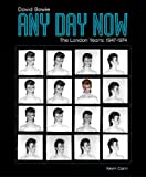 Any Day Now: David Bowie: The London Years: 1947-1974