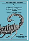 img - for The Chemical Industry and the Projected Chemical Weapons Convention: Volume 2: Proceedings of a SIPRI/Pugwash Conference (Sipri Chemical and Biological Warfare Studies) book / textbook / text book