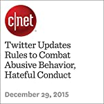 Twitter Updates Rules to Combat Abusive Behavior, Hateful Conduct | Lynn La