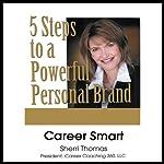 Career Smart: 5 Steps to a Powerful Personal Brand | Sherri Thomas