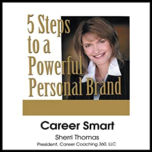 Career Smart: 5 Steps to a Powerful Personal Brand | [Sherri Thomas]