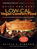 img - for Quick and Easy Low-Cal Vegan Comfort Food: 150 Down-Home Recipes Packed with Flavor, Not Calories (Quick and Easy (Experiment)) book / textbook / text book