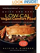 Quick and Easy Low-Cal Vegan Comfort Food: 150 Down-Home Recipes Packed with Flavor, Not Calories (Quick and Easy (Experiment))