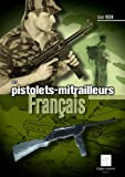 img - for Les pistolets-mitrailleurs francais (French Edition) book / textbook / text book