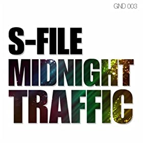 S-File - Midnight Traffic